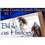 History Crash Course #2: The Bible as History