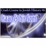 History Crash Course #6: Isaac and His Sons
