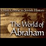History Crash Course #3: The World of Abraham