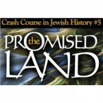 History Crash Course #5: The Promised Land