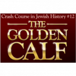 History Crash Course #12: The Golden Calf
