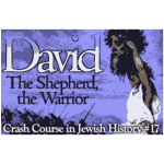History Crash Course #17: David: Shepherd & Warrior