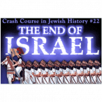 History Crash Course #22: The End of Israel