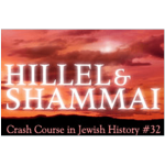 History Crash Course #32: Hillel and Shammai