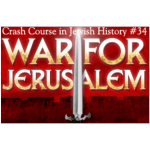 History Crash Course #34: War For Jerusalem