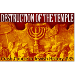 History Crash Course #35: Destruction of the Temple