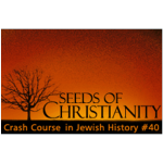 History Crash Course #40: Seeds of Christianity