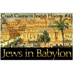 History Crash Course #43: The Jews of Babylon