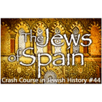 History Crash Course #44: The Jews of Spain