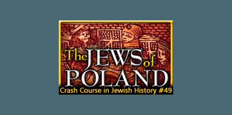 History crash course 49 the jews of poland ken spiro fandeluxe Gallery