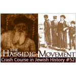 History Crash Course #52: The Hassidic Movement