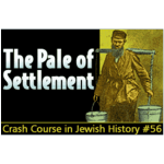 History Crash Course #56: The Pale of Settlement
