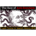 History Crash Course #59: The Face of Anti-Semitism