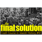 History Crash Course #61: The Final Solution