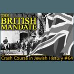 History Crash Course #64: The British Mandate