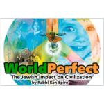 World Perfect: The Jewish Impact On Civilization