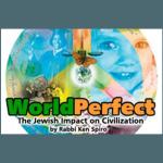 World Perfect: The Jewish Impact On Civilization