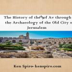 Tisha B'av Through The Archaeology Of The Old City